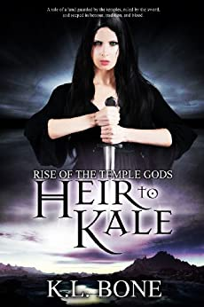 Heir to Kale (Rise of the Temple Gods Book 1) by [Bone, K.L.]