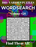 Wordsearch 100+ Various Puzzles Volume 26: Find