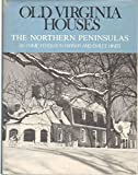 img - for OLD VIRGINIA HOUSES The Northern Peninsulas book / textbook / text book