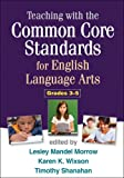 Teaching with the Common Core Standards for English Language Arts, Grades 3-5, , 146250793X