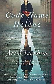 Code Name Hélène: A Novel