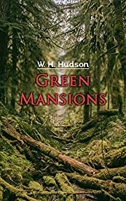 Green Mansions: Adventure Novel
