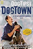 Dog Tips from DogTown, Best Friends Animal Society Staff and Michael S. Sweeney, 1426206488