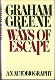 Ways of Escape, Graham Greene, 0671412191