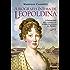 A biografia íntima de Leopoldina: A imperatriz que conseguiu a independência do Brasil
