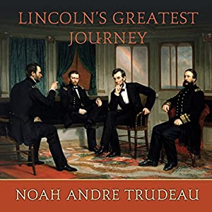 Lincoln's Greatest Journey Audiobook