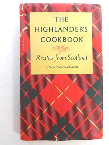 The Highlander's Cookbook: Recipes from Scotland