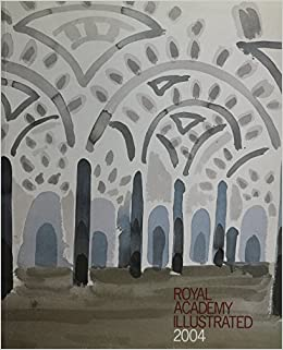 Royal Academy Illustrated 2004: A Selection from the 236th Summer Exhibition by David Hockney (2004-06-21)