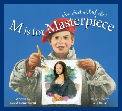 M is for Masterpiece: An Art Alphabet (Art and Culture)