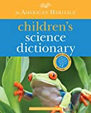 img - for The American Heritage Children's Science Dictionary book / textbook / text book