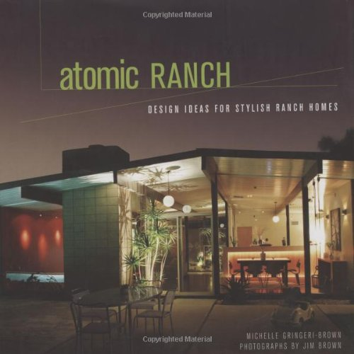 Atomic Ranch: Design Ideas for Stylish Ranch (Brown Ranch)