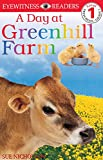 img - for DK Readers: Day at Greenhill Farm (Level 1: Beginning to Read) (DK Readers Level 1) book / textbook / text book