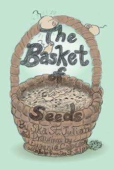 The Basket of Seeds by [St. Julian, Ska]