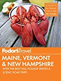 Fodor's Maine, Vermont & New Hampshire: with the Best Fall Foliage Drives & Scenic Road Trips (Full-color Travel Guide Book 15)