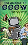 The Essence of EEEW, Rich Grudman, 0989582000