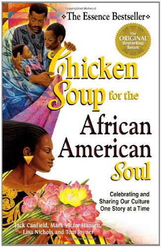 Search : Chicken Soup for the African American Soul: Celebrating and Sharing Our Culture, One Story at a Time (Chicken Soup for the Soul)