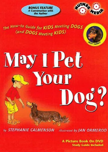 May I Pet Your Dog? How-To Guide for Kids Meeting Dogs (and Dogs Meeting Kids) (Children's Picture Books on Video)