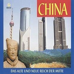 China. Das alte und das neue Reich der Mitte
