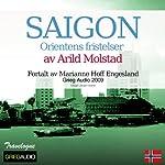 Reiseskildring - Saigon [Travelogue - Saigon]: Orientens fristelser | Arild Molstad