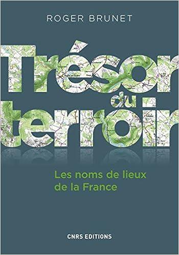 Image result for Trésor du terroir Les noms de lieux de la France Roger BRUNET