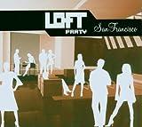 Loft Party: San Francisco