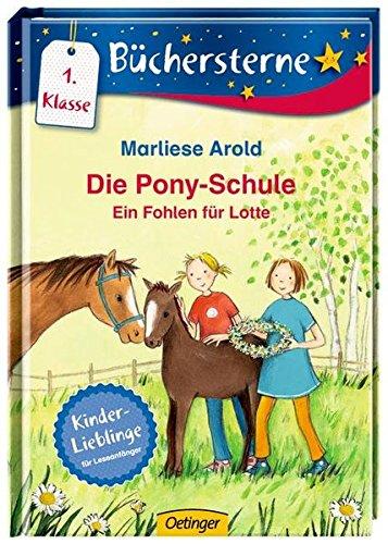 Die Pony-Schule. Ein Fohlen für Lotte: Mit 16 Seiten Leserätseln und -spielen (Büchersterne)