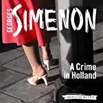 A Crime in Holland: Inspector Maigret; Book 8 | Georges Simenon,Sian Reynolds (Translator)