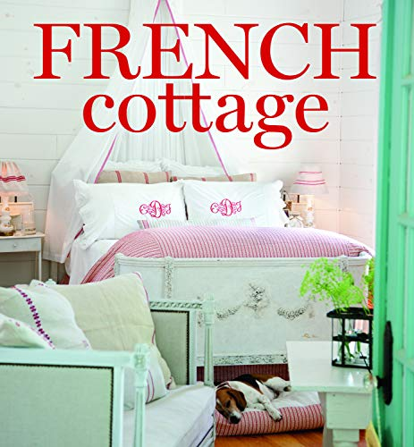 (French Cottage: French-style Homes and Shops for Inspiration)
