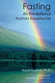 Fasting: An Exceptional Human Experience by [Fredricks Ph.D., Randi]