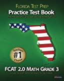 FLORIDA TEST PREP Practice Test Book FCAT 2. 0 Math Grade 3, Test Master Press Florida, 1470083337