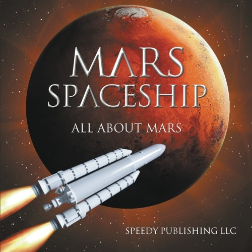 Mars Spaceship (All About Mars)