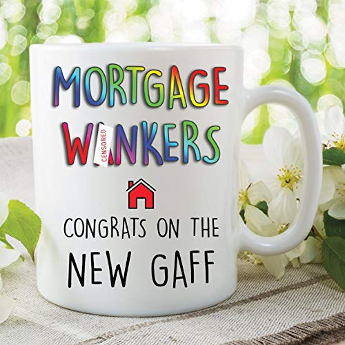 Funny Mortgage Wankers Coffee Mug Gift New Home Housewarming Present Home Owners Congrats On The New Gaff First Time Buyer Rude Wsdmug1477
