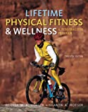 Lifetime Physical Fitness and Wellness : A Personalized Program, Hoeger, Wener W. K. and Hoeger, Sharon A., 1111990727