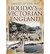 [HOLIDAY'S IN VICTORIAN ENGLAND] by (Author)Thorburn, Gordon on Apr-19-12