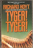 Tyger! Tyger!, Richard Hoyt, 0312858043