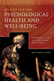 Questioning Psychological Health and Well-Being, Britt-Mari Sykes, 0881461717