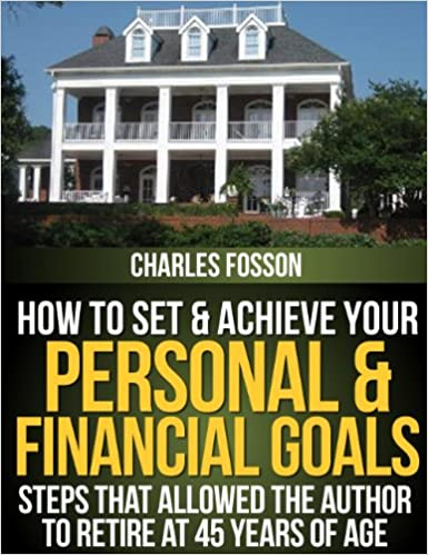 Kostenlose Kindle Ebook-Downloads für Android HOW TO SET & ACHIEVE YOUR PERSONAL & FINANCIAL GOALS auf Deutsch PDF by Charles Fosson
