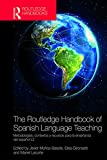 The Routledge Handbook of Spanish Language Teaching (Routledge Spanish Language Handbooks)