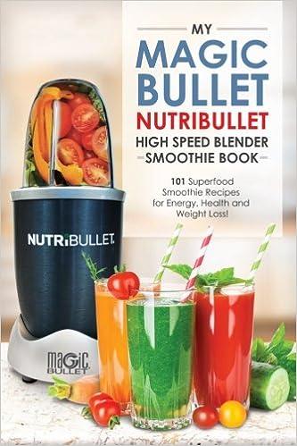 Magic Bullet NutriBullet Blender Smoothie Book: 9 Superfood