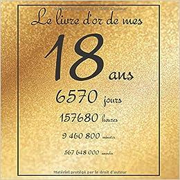 Le Livre D Or De Mes 18 Ans 6570 Jours Theme Gold