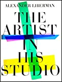 The Artist in His Studio. Text and photographs by Alexander Liberman, with a foreword by James Thrall Soby.