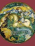The Figurato Maiolica of Montelupo, Carmen, Ravanelli Guidotti, 8859611547