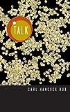 Talk, Carl Hancock Rux, 155936226X