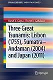Three Great Tsunamis, Harsh K. Gupta and Vineet K. Gahalaut, 9400765754