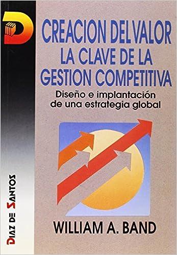 Descarga gratuita de mobi de libros. Creación del valor: La clave de la gestión competitiva PDF 8479781742