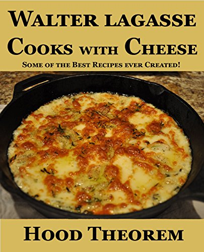 Walter Lagasse Cooks with Cheese: Some of the Best Recipes ever Created! by [Lagasse, Walter]