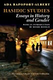"Ada Rapoport-Albert, ""Hasidic Studies: Essays in History and Gender"" (Littman Library of Jewish Civilization, 2018)"