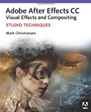 Adobe after Effects CC Visual Effects and Compositing Studio Techniques, Mark Christiansen, 0321934695