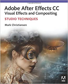 Amazon fr - Adobe After Effects CC Visual Effects and Compositing
