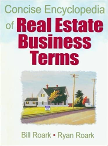 Book Concise Encyclopedia of Real Estate Business Terms by William E. (Bill) Roark (2006-06-16)